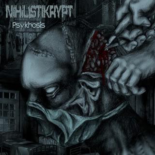 Nihilistikrypt - Psykhosis