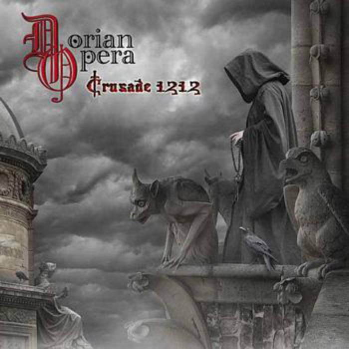 Dorian Opera - Crusade 1212