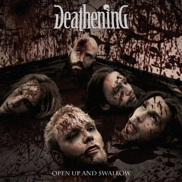 Deathening - Open Up and Swallow