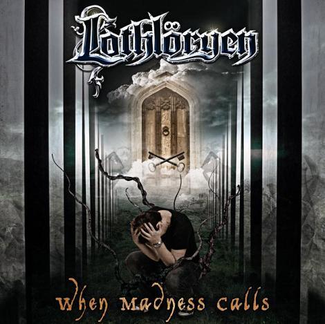 Lothlöryen - When Madness Calls