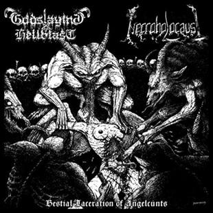 Necroholocaust / Godslaying Hellblast - Bestial Laceration of Angelcunts