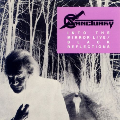 Sanctuary - Into the Mirror Live / Black Reflections