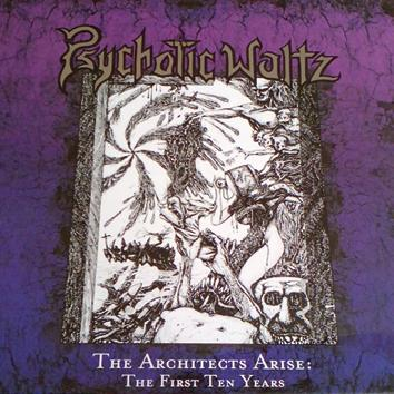 Psychotic Waltz - The Architects Arise: The First Ten Years