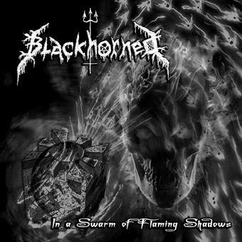 Blackhorned - In a Swarm of Flaming Shadows