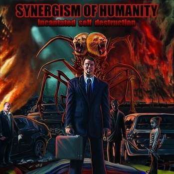 Synergism of Humanity - Incantated Self Destruction