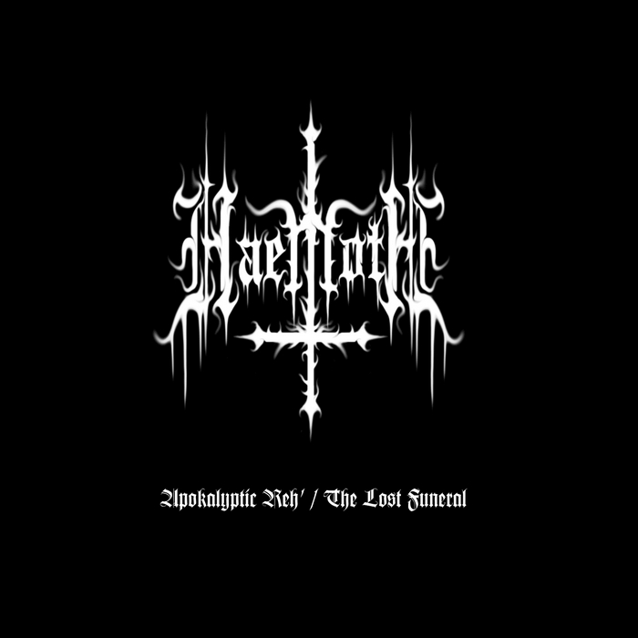 Haemoth - Apokalyptic Reh'/The Lost Funeral