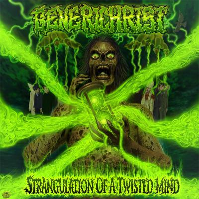 Generichrist - Strangulation of a Twisted Mind