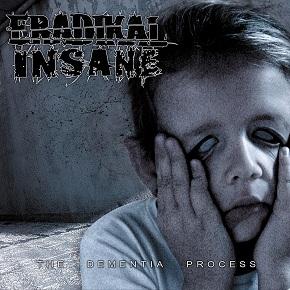 Eradikal Insane - The Dementia Process