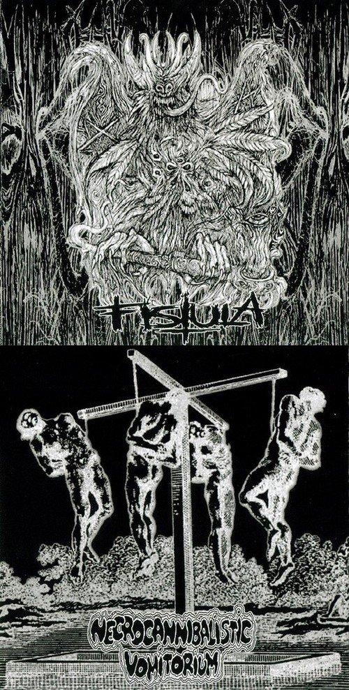 Fistula - Fistula / Necrocannibalistic Vomitorium