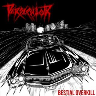 Persecutor - Bestial Overkill