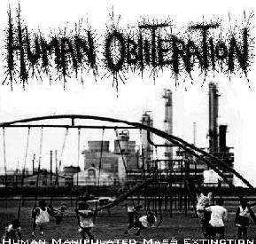 Human Obliteration - Human Manipulated Mass Extinction