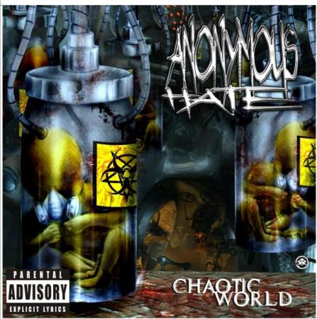 Anonymous Hate - Chaotic World