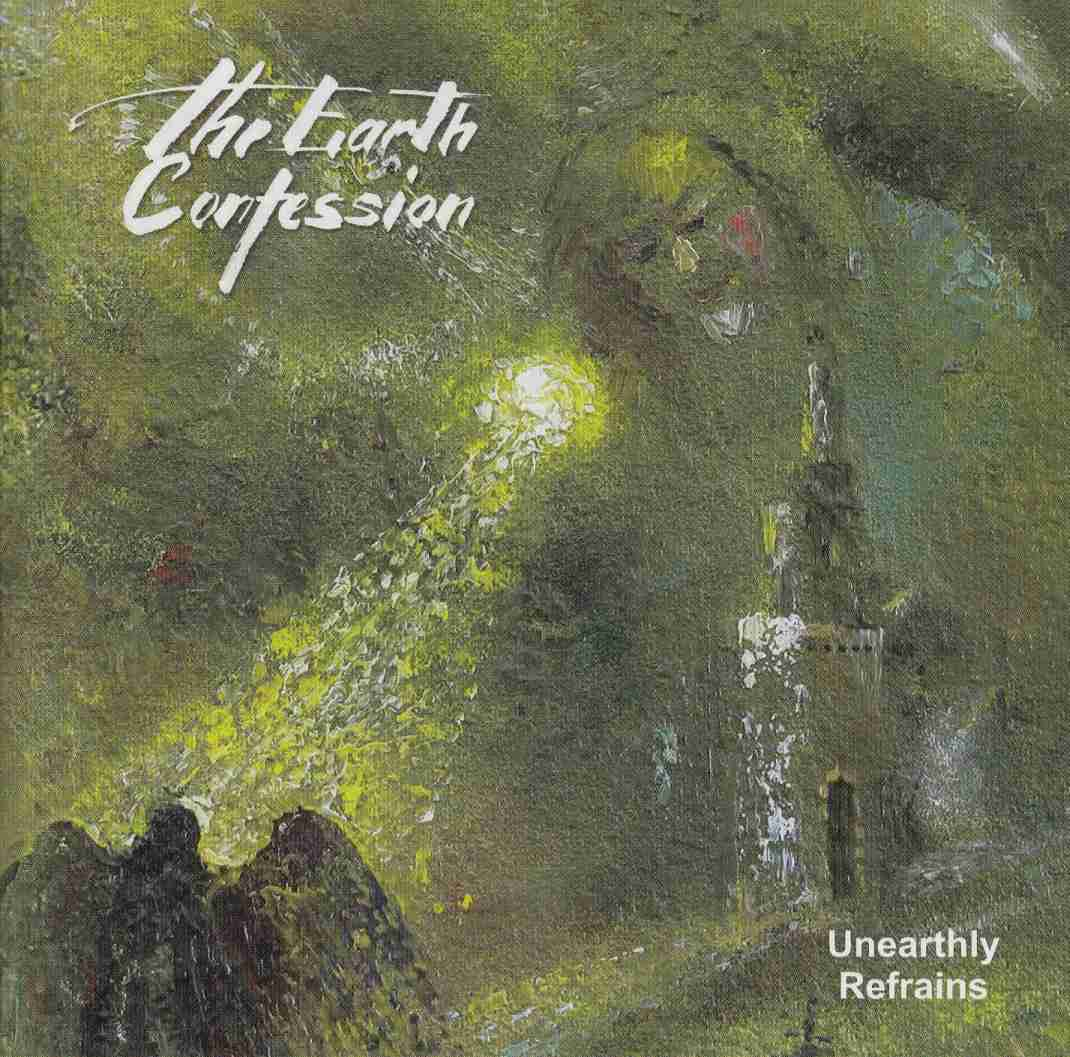 The Earth Confession - Unearthly Refrains
