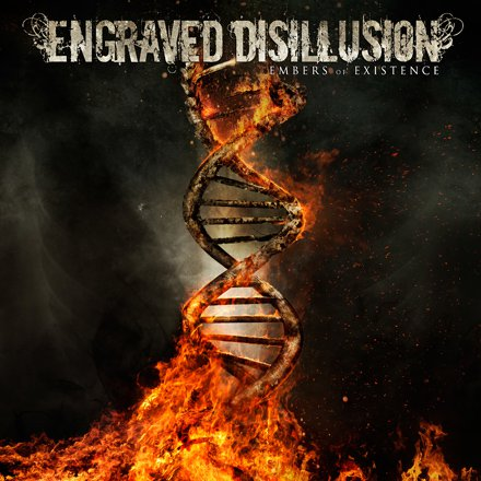 Engraved Disillusion - Embers of Existence