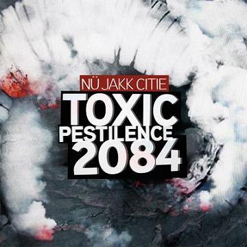 Nü Jakk Citie - Toxic Pestilence 2084