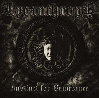 Lycanthropy - Instinct for Vengeance