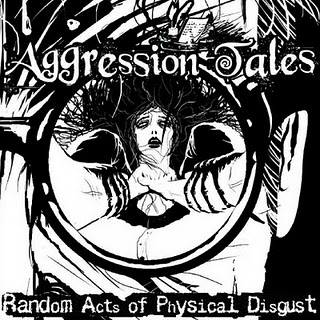 Aggression Tales - Random Acts of Physical Disgust