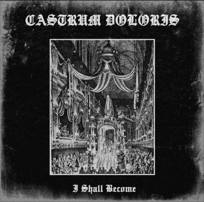 Castrum Doloris - I Shall Become