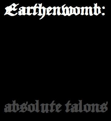 Earthenwomb - Absolute Talons