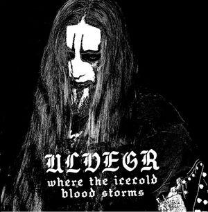 Ulvegr - Где крови льдяной шторм (Where the Icecold Blood Storms)