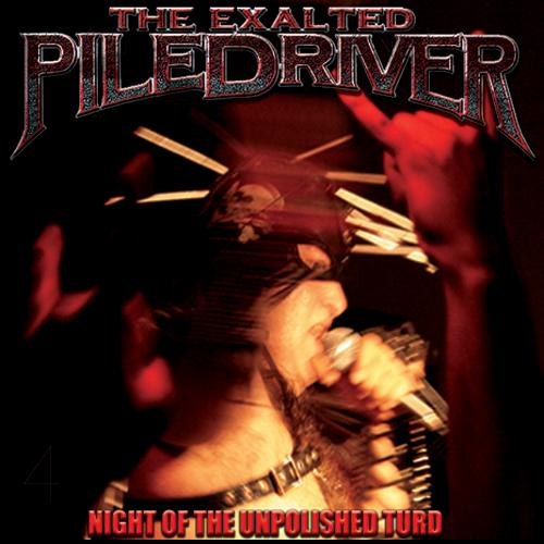 The Exalted Piledriver - Night of the Unpolished Turd