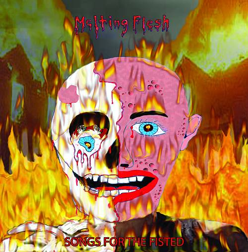 Melting Flesh - Songs for the Fisted
