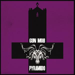 Pyramido - Gun Mob / Pyramido