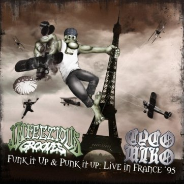 Cyco Miko / Infectious Grooves - Funk It Up & Punk It Up: Live in France '95