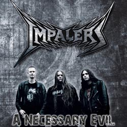 Impalers - A Necessary Evil
