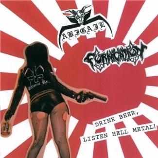 Abigail / Fornication - Drink Beer. Listen Hell Metal!