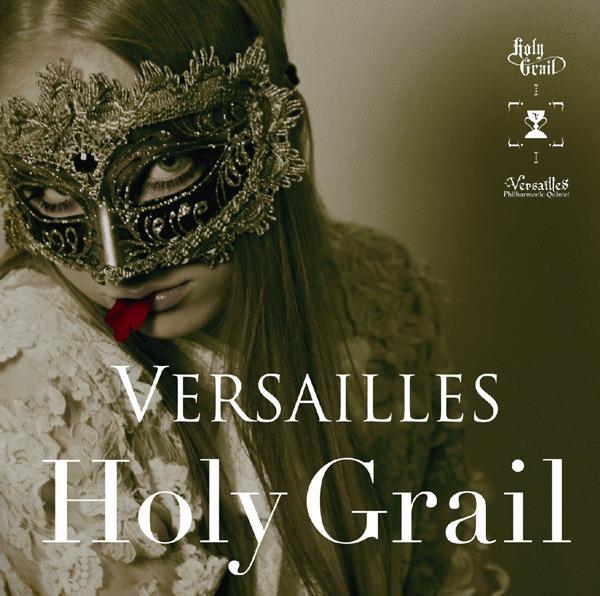 Versailles - Holy Grail