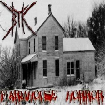 BTK - Farmhouse Horror