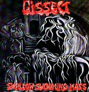 Dissect - Swallow Swouming Mass