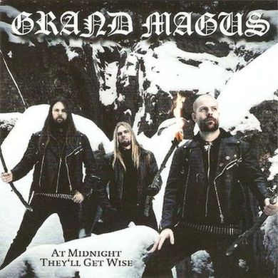 Grand Magus - At Midnight They'll Get Wise