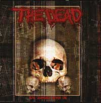 The Dead - Real Zombies Never Die