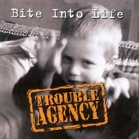 Trouble Agency - Bite into Life