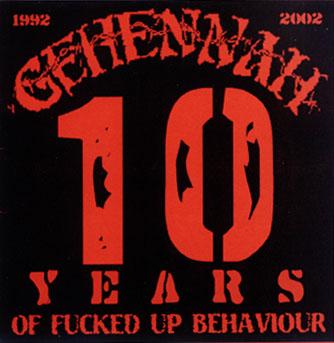 Gehennah - 10 Years of Fucked Up Behaviour