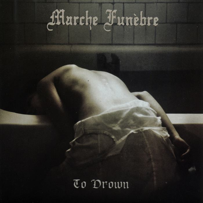 Marche Funèbre - To Drown