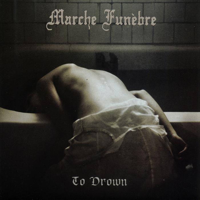 Marche Funèbre - To Drown