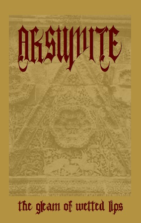 Aksumite - The Gleam of Wetted Lips