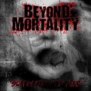 Beyond Mortality - Suffocation by Fear