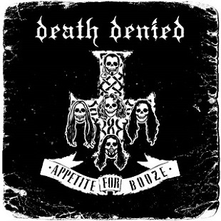 Death Denied - Appetite for Booze