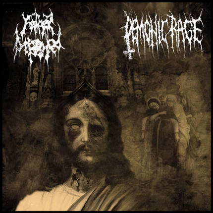 Demonic Rage / Father Befouled - Father Befouled / Demonic Rage