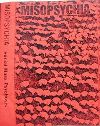 Misopsychia - Social Mass Psychosis