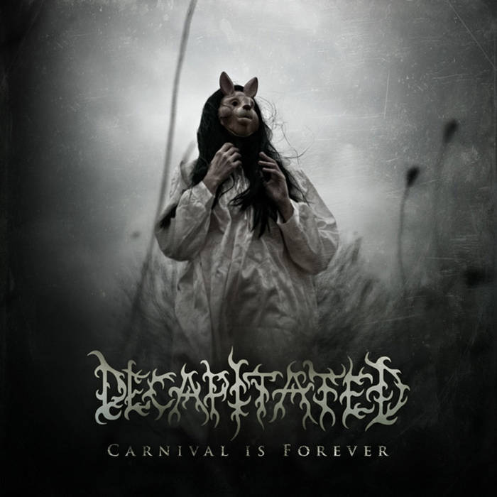 Cover of Decapitated - Carnival is Forever