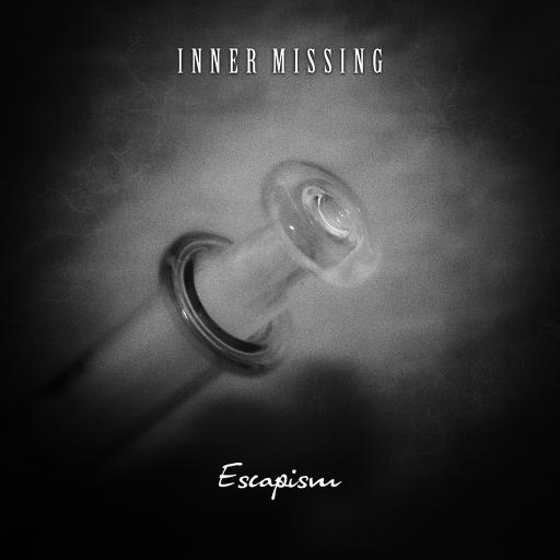 Inner Missing - Escapism