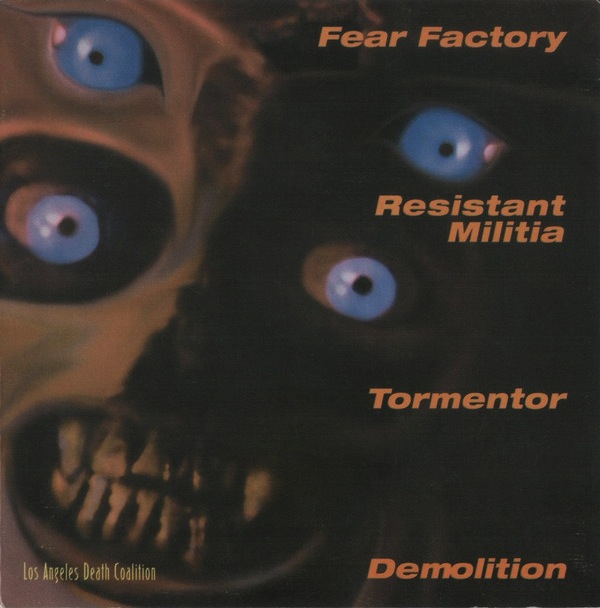 Fear Factory / Demolition / F.C.D.N. Tormentor / Resistant Militia - Los Angeles Death Coalition