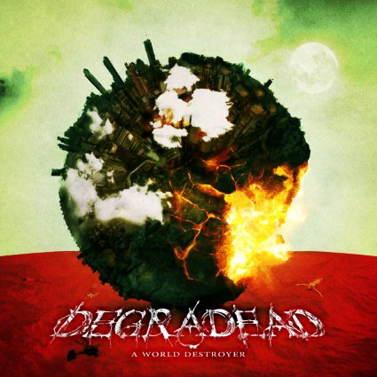 Degradead - A World Destroyer
