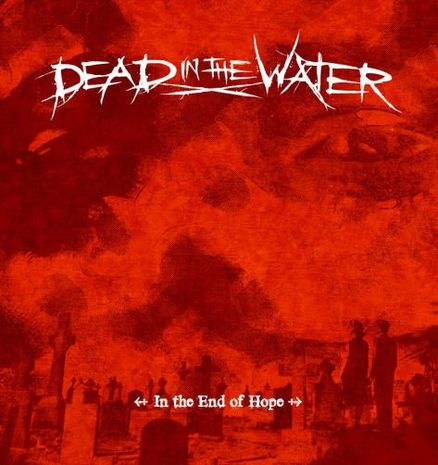 Dead in the Water - In the End of Hope