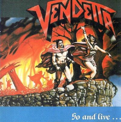 Vendetta - Go and Live ... Stay and Die